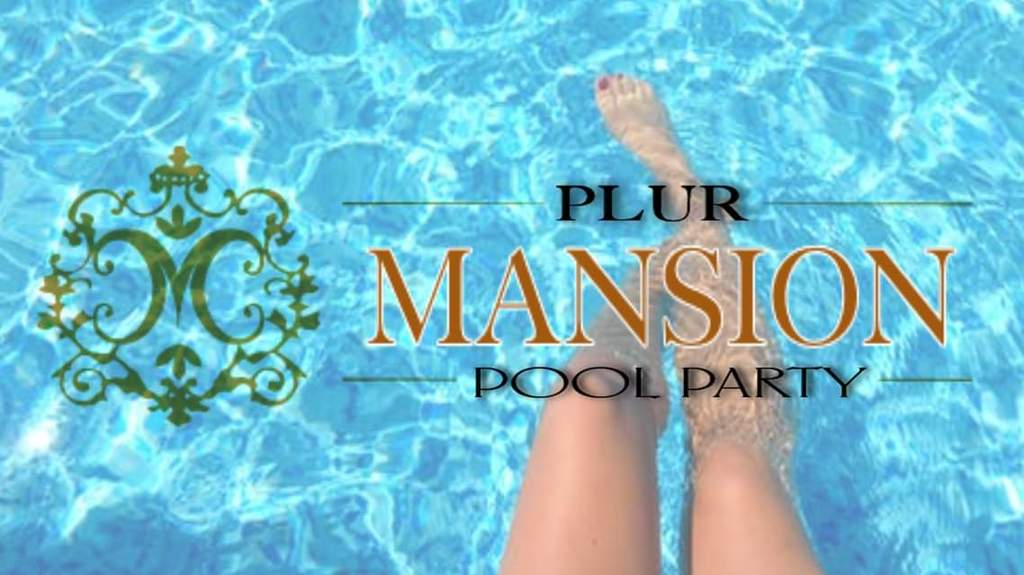 PLUR MANSION TAKE OVER LIFESTYLE PARTY